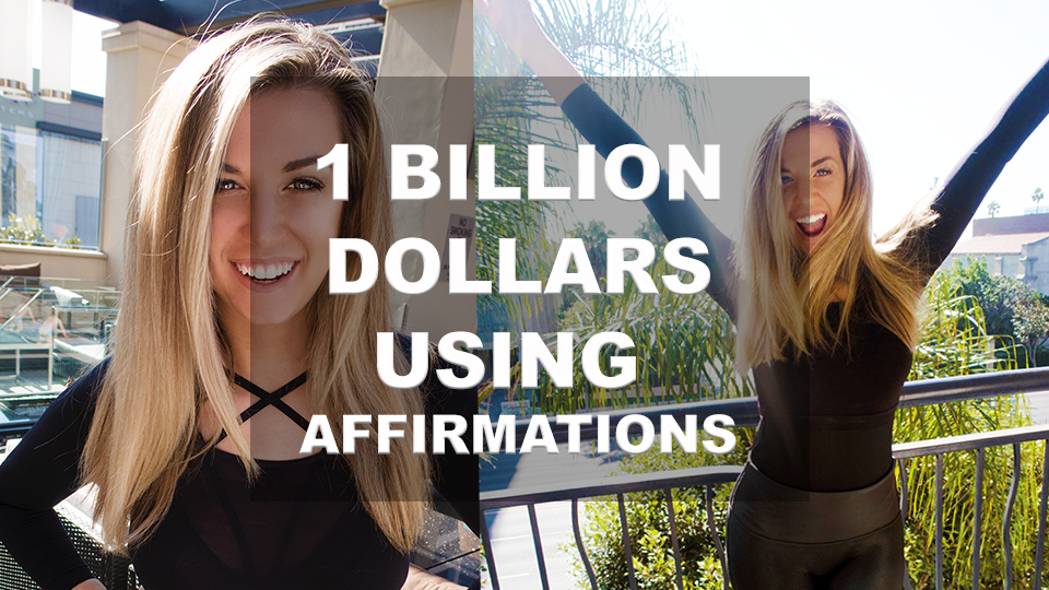 She Made 1 Billion Dollars Using Affirmations