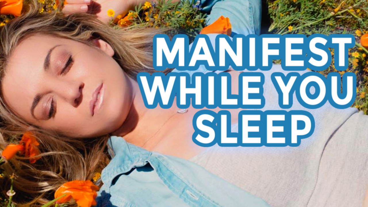 How To Manifest While You Sleep